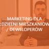 Marketing dla Spółdzielni Mieszkaniowych / Deweloperów